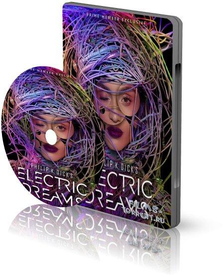 Электрические сны Филипа К. Дика (2017)